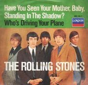 7inch Vinyl Single - The Rolling Stones - Have You Seen Your Mother, Baby, Standing In The Shadow? / Who's Driving Your Plane - Blue Labels