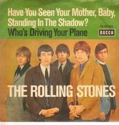 7inch Vinyl Single - The Rolling Stones - Have You Seen Your Mother, Baby, Standing In The Shadow? / Who's Driving Your Plane - picture sleeve