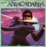 7'' - The Steve Miller Band - Abracadabra / Never Say No