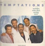 12'' - The Temptations - I Wonder Who She's Seeing Now