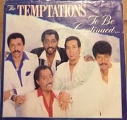 7inch Vinyl Single - The Temptations - To Be Continued...