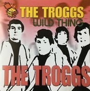 CD - The Troggs - Wild Thing