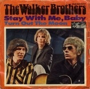 7'' - The Walker Brothers - Stay With Me, Baby / Turn Out The Moon