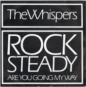 7inch Vinyl Single - The Whispers - Rock Steady
