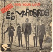 7inch Vinyl Single - The Yardbirds - For Your Love - Original French EP