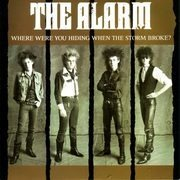 7'' - The Alarm - Where Were You Hiding When The Storm Broke?