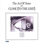 7'' - The Art Of Noise - Close (To The Edit)