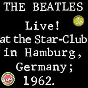 Double LP - The Beatles - Live At The Star-Club In Hamburg Germany, 1962 - Stickered
