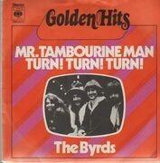 7'' - The Byrds - Mr. Tambourine Man / Turn! Turn! Turn!