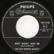 7'' - The Dave Brubeck Quartet - Don't Worry 'Bout Me