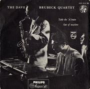 7'' - The Dave Brubeck Quartet - Take The 'A' Train / Out Of Nowhere