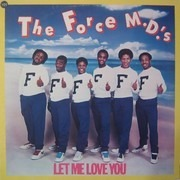 12'' - The Force M.D.'s - Let Me Love You