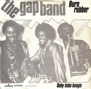 7'' - The Gap Band - Burn Rubber (Why You Wanna Hurt Me)
