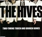 7'' - The Hives - Two-Timing Touch And Broken Bones