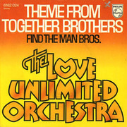 7'' - The Love Unlimited Orchestra - Theme From Together Brothers / Find The Man Bros.