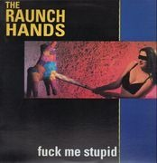 LP - The Raunch Hands - Fuck me stupid