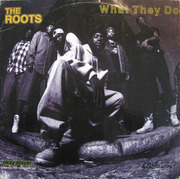 12'' - The Roots - What They Do