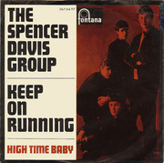 7'' - The Spencer Davis Group - Keep On Running / High Time Baby