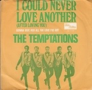 7'' - The Temptations - I Could Never Love Another (After Loving You)