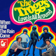 7'' - The Troggs - Love Is All Around
