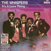 7inch Vinyl Single - The Whispers - It's A Love Thing / Girl I Need You