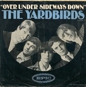 7'' - The Yardbirds - Over Under Sideways Down