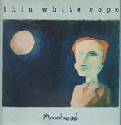 LP - Thin White Rope - Moonhead