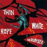 CD - Thin White Rope - The Ruby Sea
