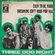 7'' - Three Dog Night - Easy To Be Hard