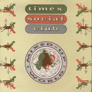 7inch Vinyl Single - Timex Social Club - Mixed Up World