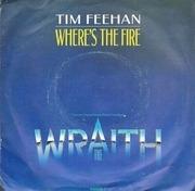 7'' - Tim Feehan - Where's The Fire