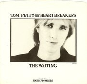 7inch Vinyl Single - Tom Petty And The Heartbreakers - The Waiting
