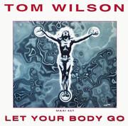 12inch Vinyl Single - Tom Wilson - Let Your Body Go