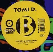 12inch Vinyl Single - Tomi D. - B True 2 U