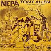 12'' - Tony Allen & Afrobeat 2000 - N.E.P.A. (Never Expect Power Always)