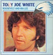 LP - Tony Joe White - Roosevelt And Ira Lee