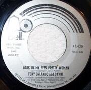 7inch Vinyl Single - Tony Orlando & Dawn - Look In My Eyes Pretty Woman / My Love Has No Pride