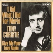 7'' - Tony Christie - I Did What I Did For Maria