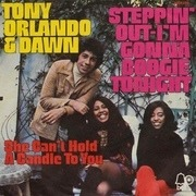7'' - Tony Orlando And Dawn - Steppin' Out (Gonna Boogie Tonight) / She Can't Hold A Candle To You