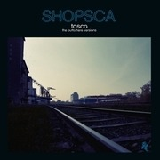 CD - Tosca - Shopsca:The Outta Here Versions