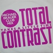 12'' - Total Contrast - Takes A Little Time (Michael Brauer Club Mix)