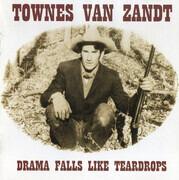 Double CD - Townes Van Zandt - Drama Falls Like Teardrops
