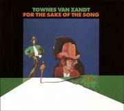CD - Townes Van Zandt - For The Sake Of The Song