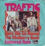7'' - Traffic - Here We Go Round The Mulberry Bush / Coloured Rain - MONO