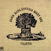 LP - Traffic - John Barleycorn Must Die - Gatefold, 3rd Pressing