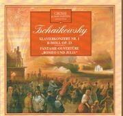 CD - Tschaikowsky - Klavierkonzert Nr. 1 / Romeo und Julia Ouvertüre