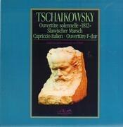 LP - Tschaikowsky - Ouvertüre solennelle 1812, Slawischer Marsch, Capriccio italien, Ouvertüre F-dur