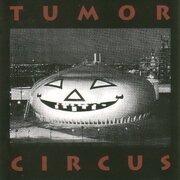 CD - Tumor Circus - Tumor Circus