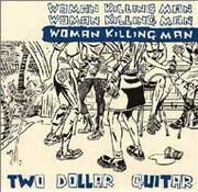 7inch Vinyl Single - Two Dollar Guitar - Woman Killing Man