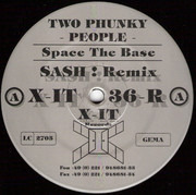 10'' - Two Phunky People - Space The Base (Sash! Remix)